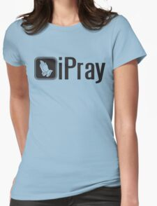 iPray Womens Fitted T-Shirt