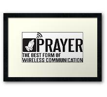 Prayer - the best form of wireless communication Framed Print