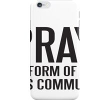 Prayer - the best form of wireless communication iPhone Case/Skin