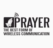 Prayer - the best form of wireless communication Kids Clothes