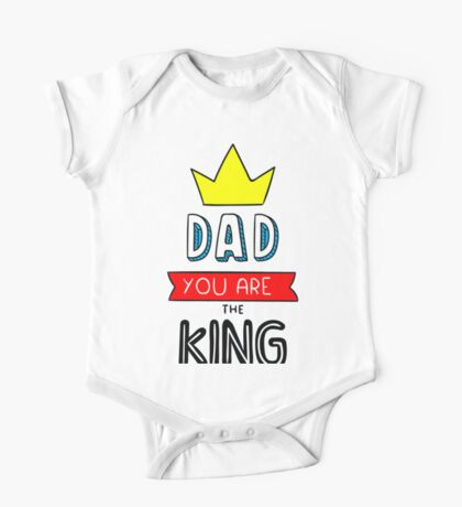 Dad You Are The King One Piece - Short Sleeve