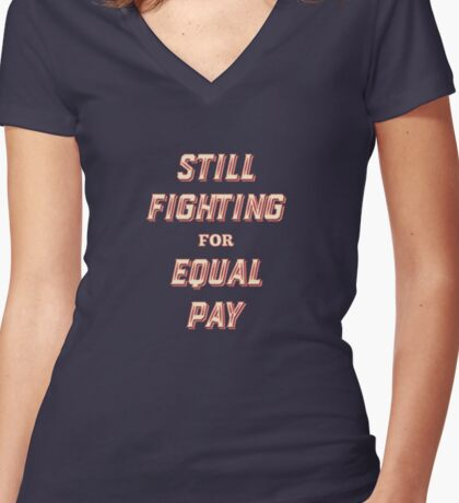 Women's March - Womens March - Still Fighting for Equal Pay Women's Fitted V-Neck T-Shirt