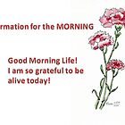 Affirmation for the MORNING by Maree  Clarkson