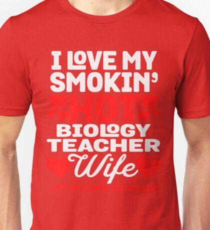 My Hot Biology Teacher Wife Unisex T-Shirt