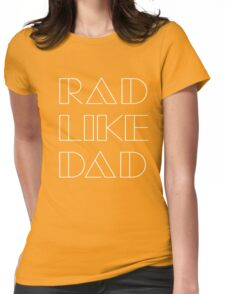 Rad Like Dad Father Son Family Retro Vintage 1980 Something 1980's Funny Graphic Tee Shirts Womens Fitted T-Shirt