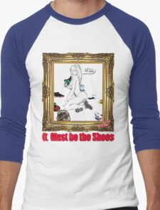 It Must Be the Shoes Men's Baseball ¾ T-Shirt