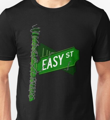 When You're On Easy Street Unisex T-Shirt