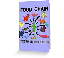 FOOD CHAIN Greeting Card