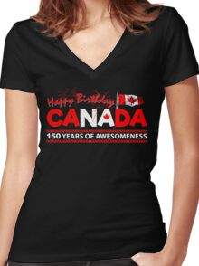 Happy Birthday Canada 150 Years Of Awesomeness Women's Fitted V-Neck T-Shirt