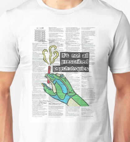 Not All Prescribed Psychotropics Unisex T-Shirt