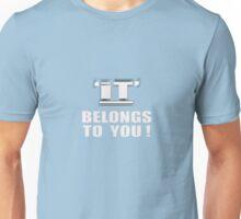 'IT' Belongs TO YOU Unisex T-Shirt