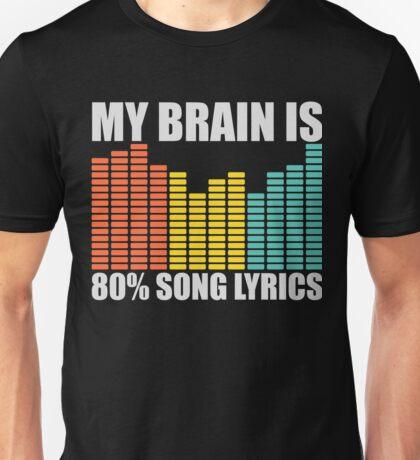 My Brain Is 80% 90% Song Lyrics Funny Musical Music Musicians Graphic Tee Shirt  Unisex T-Shirt