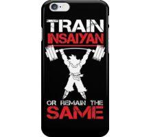 Train Insaiyan Remain Same iPhone Case/Skin