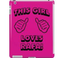 Girls love Rafa Nadal iPad Case/Skin