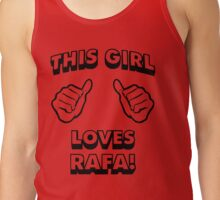Girls love Rafa Nadal Tank Top