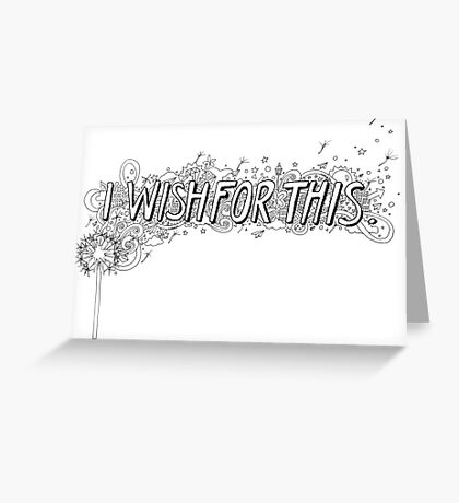 I Wish For This Greeting Card