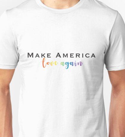 make america love again Unisex T-Shirt