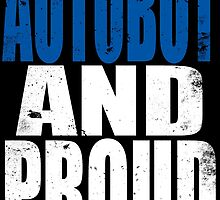 Autobot AND PROUD by Penelope Barbalios