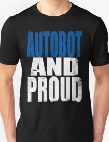 Autobot AND PROUD T-Shirt