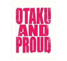Otaku AND PROUD (PINK) Art Print