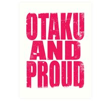 Otaku AND PROUD (PINK) Art Print