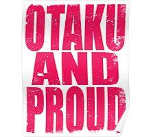 Otaku AND PROUD (PINK) Poster