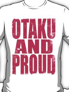 Otaku AND PROUD (PINK) T-Shirt