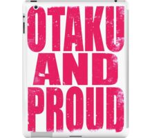Otaku AND PROUD (PINK) iPad Case/Skin