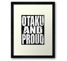 Otaku AND PROUD (WHITE) Framed Print