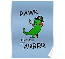 RAWR is Dinosaur for ARRR (Pirate Dinosaur) Poster