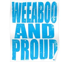 Weeaboo AND PROUD (BLUE) Poster