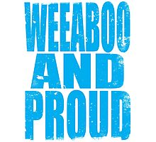 Weeaboo AND PROUD (BLUE) Photographic Print