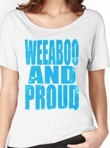 Weeaboo AND PROUD (BLUE) Women's Relaxed Fit T-Shirt