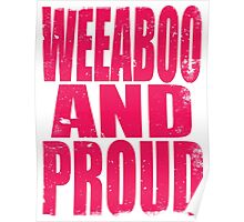 Weeaboo AND PROUD (PINK) Poster