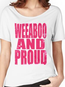 Weeaboo AND PROUD (PINK) Women's Relaxed Fit T-Shirt