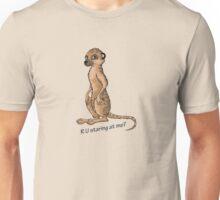 R U staring at me? Unisex T-Shirt