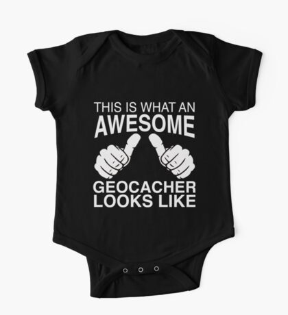 This Is What An Awesome Geocacher Looks Like Thumbs Design One Piece - Short Sleeve