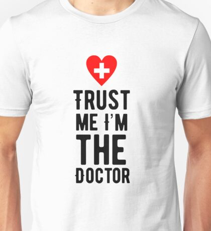 Trust Doctor Unisex T-Shirt