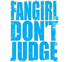 FANGIRL - DON'T JUDGE (BLUE) Photographic Print