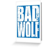 BAD WOLF (WHITE) Greeting Card