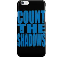 Count The Shadows (BLUE) iPhone Case/Skin