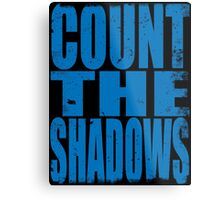 Count The Shadows (BLUE) Metal Print