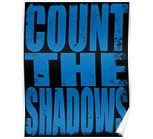 Count The Shadows (BLUE) Poster