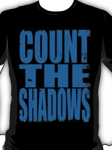 Count The Shadows (BLUE) T-Shirt