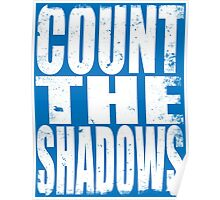 Count The Shadows (WHITE) Poster