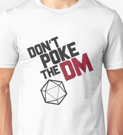 Don't Poke the DM Unisex T-Shirt