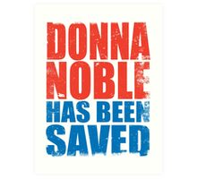 Donna Noble has been SAVED Art Print