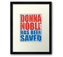 Donna Noble has been SAVED Framed Print