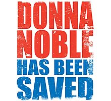 Donna Noble has been SAVED Photographic Print