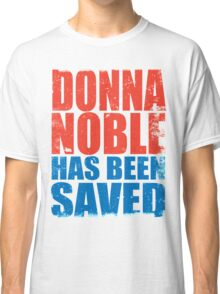 Donna Noble has been SAVED Classic T-Shirt